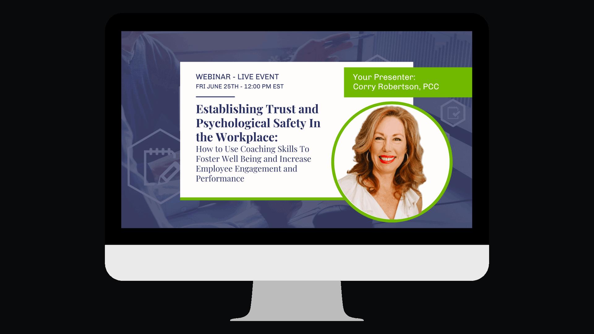 Webinar | Live Online EventJune 25th, 2021 Establishing Trust and Psychological Safety in the Workplace